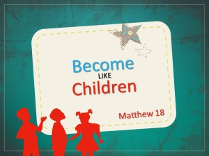 Sermon - Become like Children