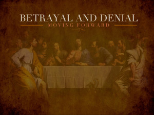 Sermon - Betrayal and Denial